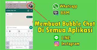 Cara Membuat Bubble Chat untuk Semua Aplikasi
