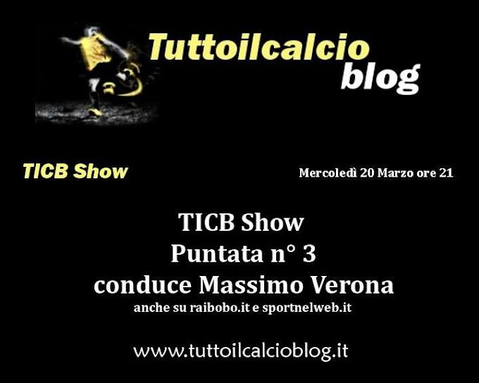 TICB Show torna mercoledì 20 alle 21 ** GLI OSPITI **
