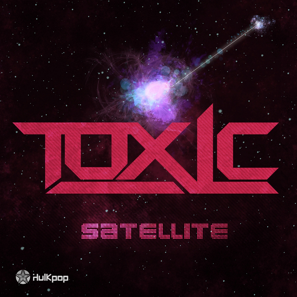 [Single] TOXIC – Satellite