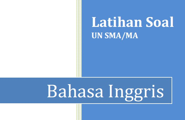 Contoh Soal UN Bahasa Inggris SMA Tahun 2017 Jurusan Bahasa Plus Kunci Jawaban dan Pembahasan