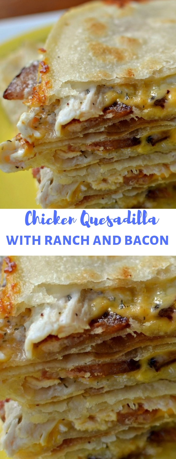 CHICKEN QUESADILLA WITH RANCH AND BACON