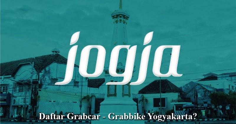 Mau Daftar Grabcar Yogyakarta? Begini Cara dan ...