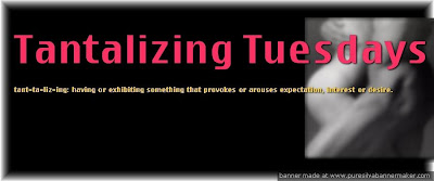 Tantalizing Tuesday
