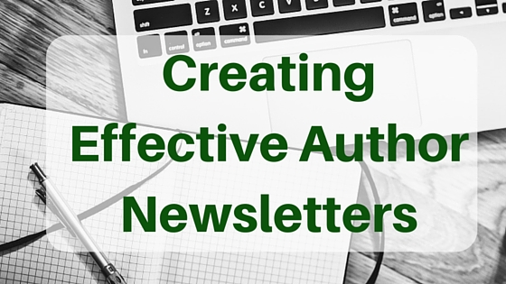 Creating Effective Author Newsletters #Authors #BookMarketing