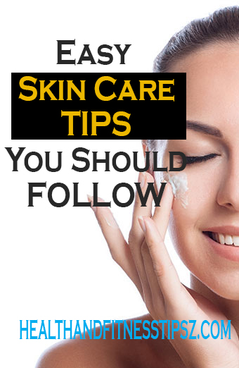 EASY SKINCARE TIPS