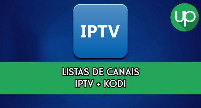 Lista de Canais IPTV e KODI (Atualizadas e Funcionando 2017)