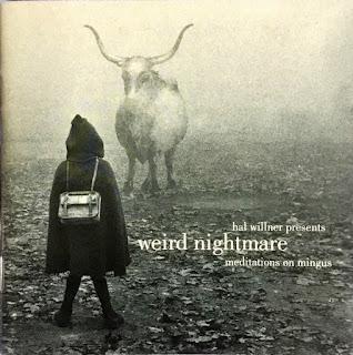 Hal Willner Presents, Weird Nightmare: Meditations on Mingus