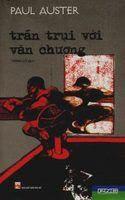 Trần Trụi Với Văn Chương - Paul Auster