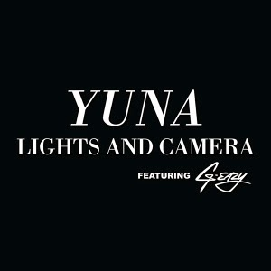 Yuna Lights And Camera Lirik Lagu