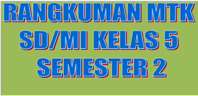 Ringkasan Materi MATEMATIKA kelas 5 SD/MI Semester 2