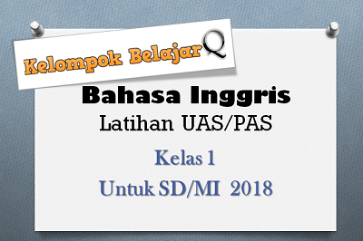Latihan UAS / PAS Online Kelas 1  Bahasa Inggris semester I