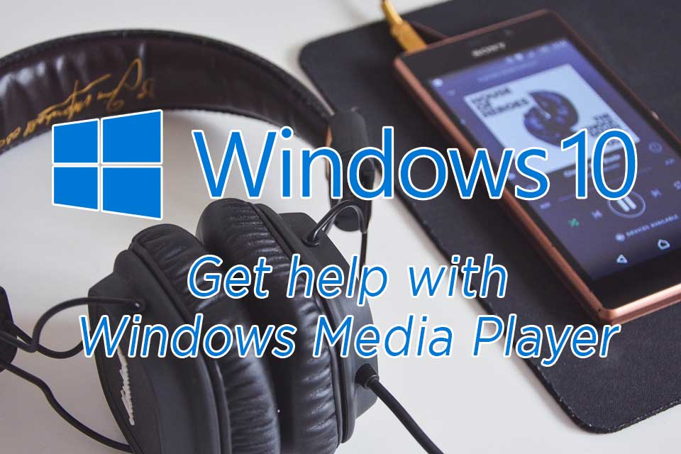 how to get help in windows 10 media player