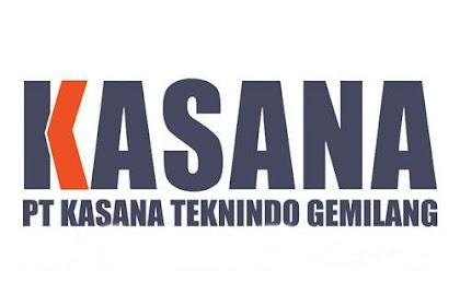 Lowongan Kerja Pekanbaru PT. Kasana Teknindo Gemilang Agustus 2018