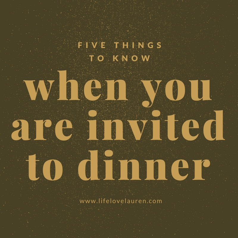 Life Love Lauren 5 Rules For Guests When Invited To Dinner