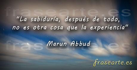 Frases famosas de la vida, Marun Abbud