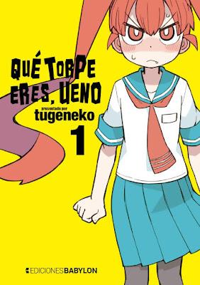 """Qué torpe eres, Ueno"" de Tugeneko."