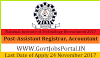 National Institute of Technology Recruitment 2017– Assistant Registrar, Accountant