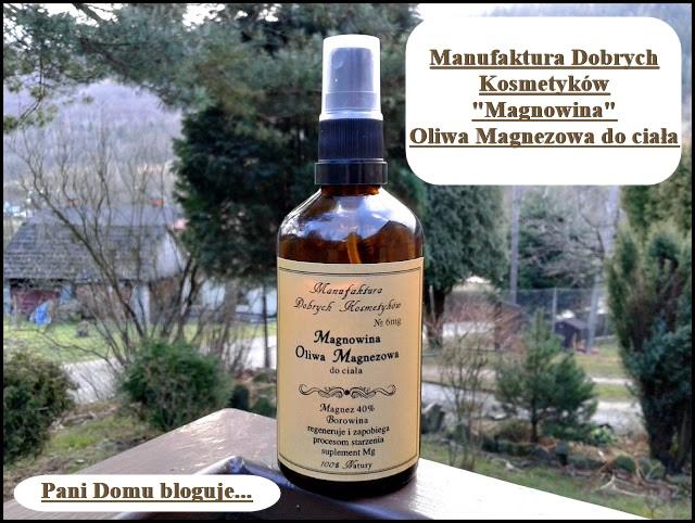 magnowina, oliwa magnezowa, do ciała, manufaktura dobrych kosmetyków, magnez, recenzja, blog, pani domu