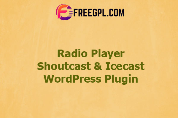 Radio Player Shoutcast & Icecast WordPress Plugin Nulled Download Free