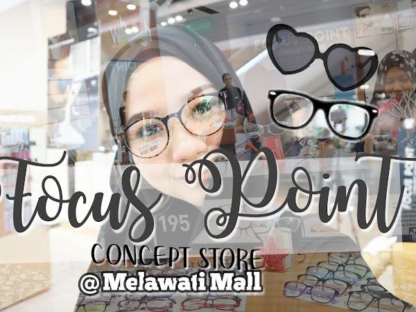 Focus Point Concept Store @ Melawati Mall