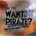 So You Want to Be A Pirate? Lesson 1: How To Talk Like a Pirate!