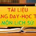 TÀI LIỆU MÔN LỊCH SỬ THCS-THPT  (TÀI LIỆU LỊCH SỬ LỚP 6-7-8-9-10-11-12)