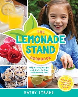 The Lemonade Stand Cookbook: Step-by-Step Recipes for Kids to Make—and Sell!