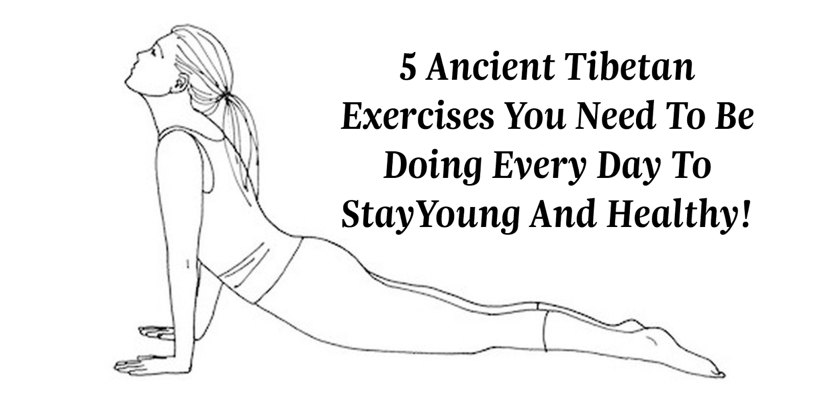 5 ancient tibetan exercises you need to be doing every day to stay young and healthy