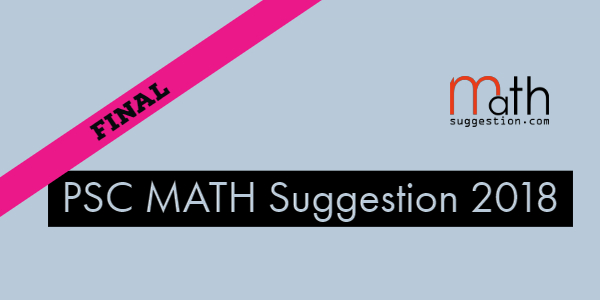 PSC Final Math Suggestion 2018