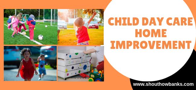 child day care home improvement