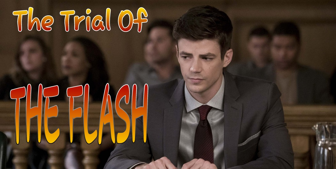 "Review: 'The Flash' Season 4 Episode 10 – ""The Trial Of The"