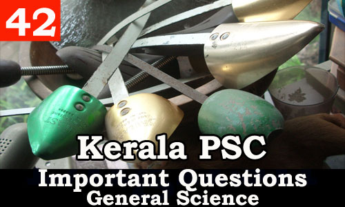 Kerala PSC - Important and Expected General Science Questions - 42