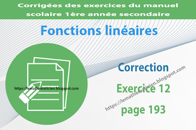 Correction - Exercice 12 page 193 - Fonctions linéaires
