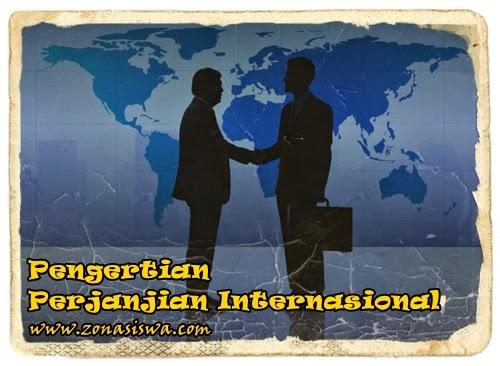 Pengertian Perjanjian Internasional | www.zonasiswa.com