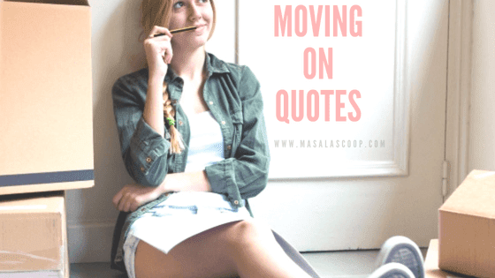 Moving On Quotes ? Here comes the Sweetest of it all you have been waiting for.