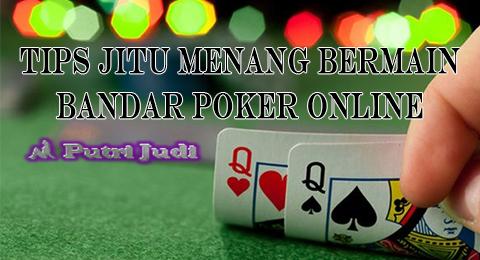 Putri Judi : Tips Jitu Bermain Bandar Poker