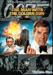 007: Sát Thủ Với Khẩu Súng Vàng - 007: The Man With The Golden Gun
