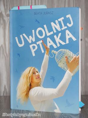 """Beata Jurasz - """"Uwolnij ptaka"""""""