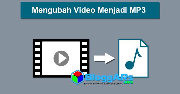 Cara Cepat Mengubah Video ke MP3/Musik Dalam Beberapa Detik