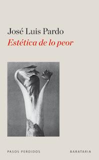 """""""Estética de lo peor"""" - José Luis Pardo."""