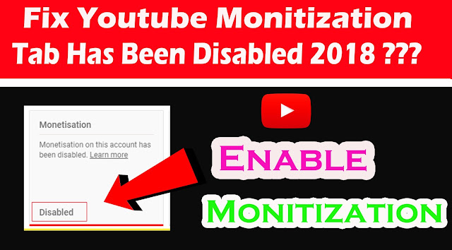 How To Fix YouTube Monetization Disabled 2018 | Re-Enable Monetization On Your YouTube Channel 2018