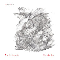Vital Idles - My Sentiments / The Garden 7''