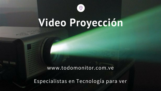 Video Proyector – Todo Monitor - Caracas