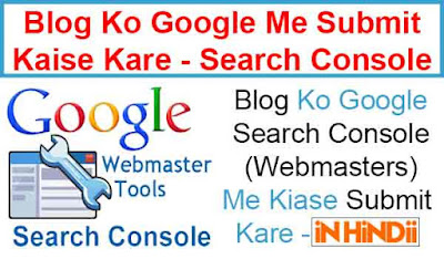 Blog Ko Google Search Console (Webmasters) Me Kiase Submit Kare. - Submit Blog To Google Search Console.