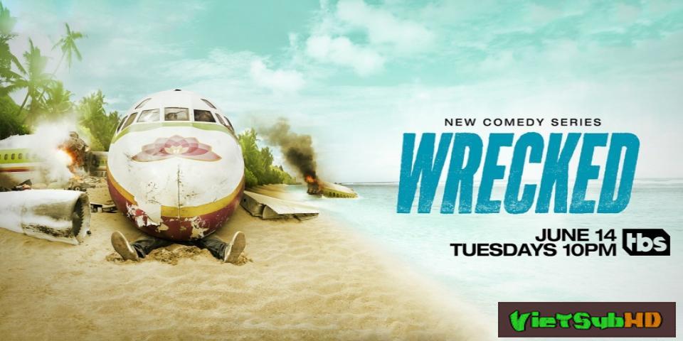 Phim Sấp Mặt (phần 1) Tập 8/10 VietSub HD | Wrecked (season 1) 2016