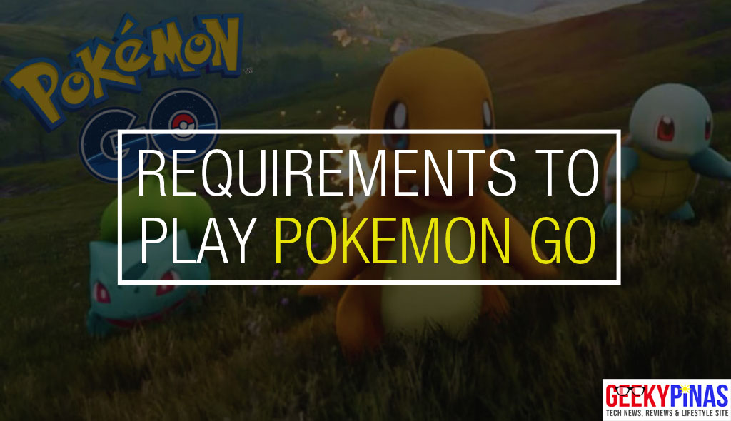 Pokemon GO requirements to play the game