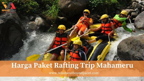harga paket rafting trip mahameru tos rafting pacet wisata outbound pacet improve vision