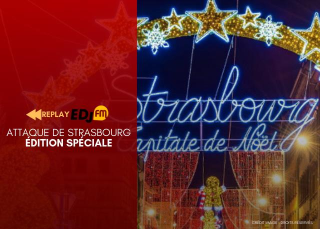 REPLAY - Édition Spéciale : Attaque de Strasbourg - 12 décembre 2018