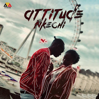 Attitude - Nkechi (Prod. Blaise Beatz)