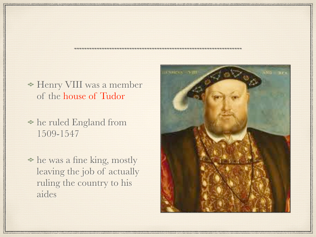 the life and rule of henry viii in england The life and reign of king henry viii henry viii was king of england and ireland from 21 april 1509 three of his children went on to rule england after.